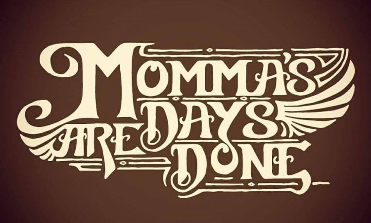 Momma's Days Are Done