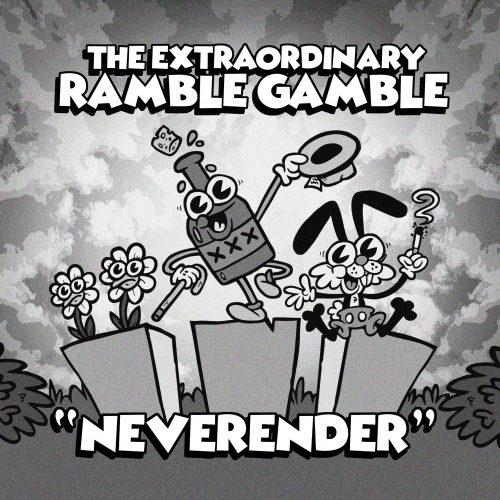 Neverender by Ramble Gamble